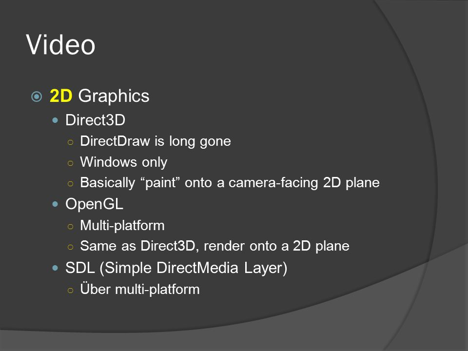 Video 2D Graphics Direct3D OpenGL SDL (Simple DirectMedia Layer)