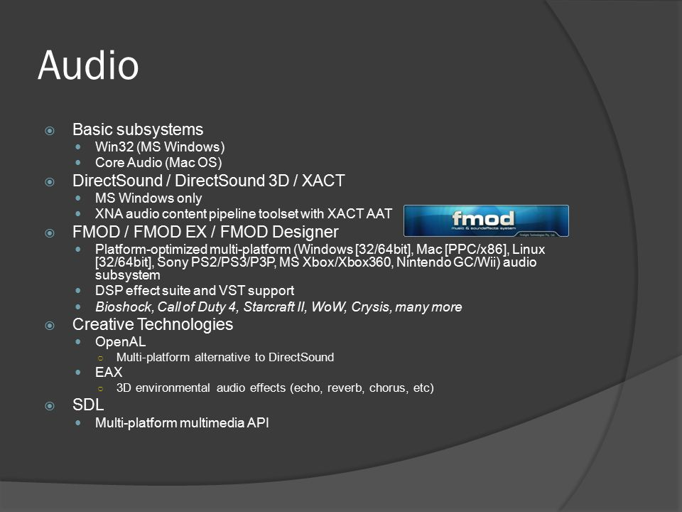 Audio Basic subsystems DirectSound / DirectSound 3D / XACT