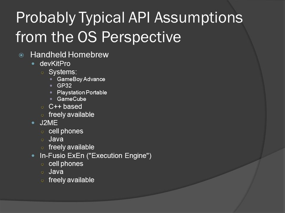 Probably Typical API Assumptions from the OS Perspective