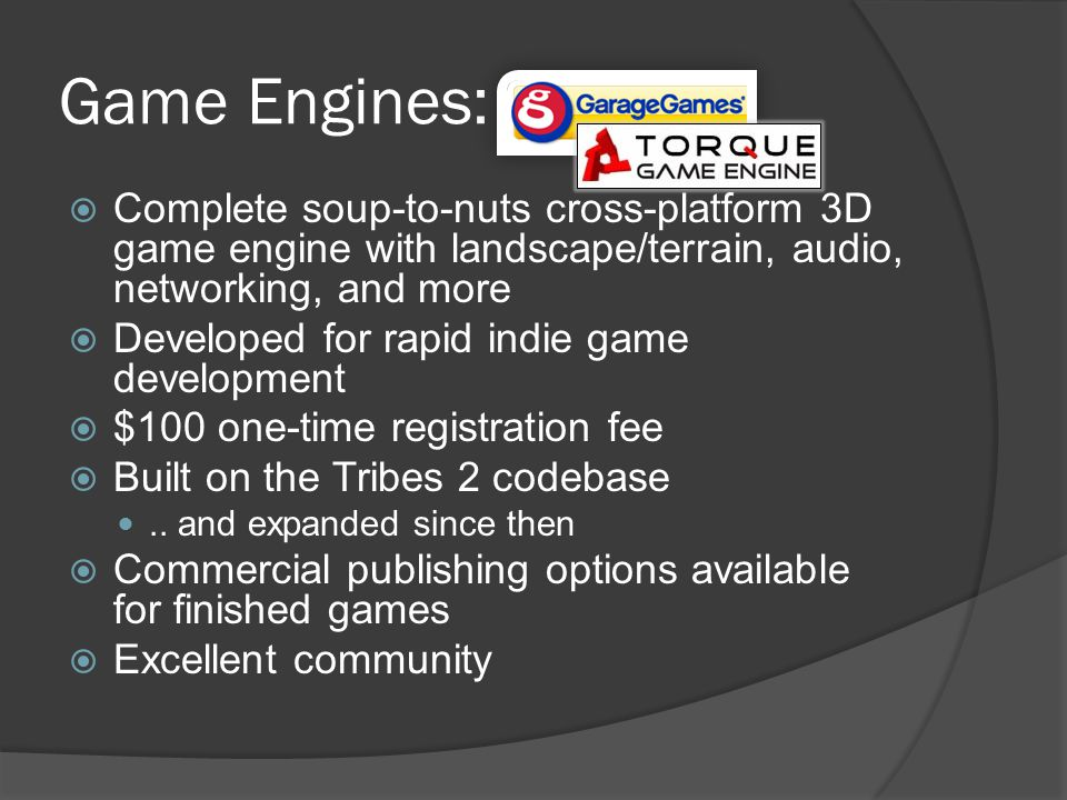 Game Engines: Torque Complete soup-to-nuts cross-platform 3D game engine with landscape/terrain, audio, networking, and more.