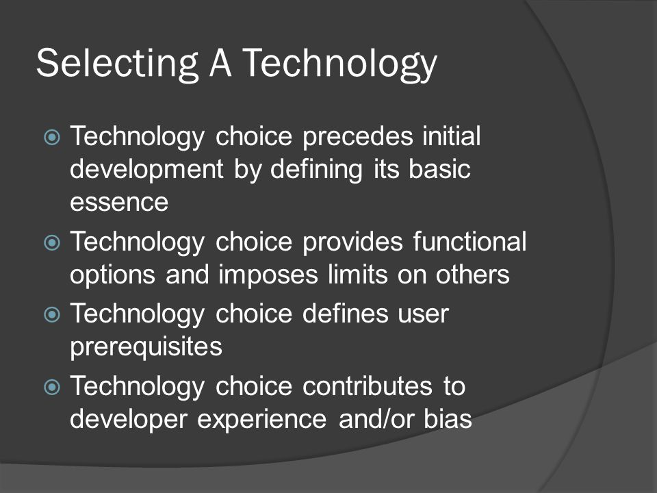 Selecting A Technology