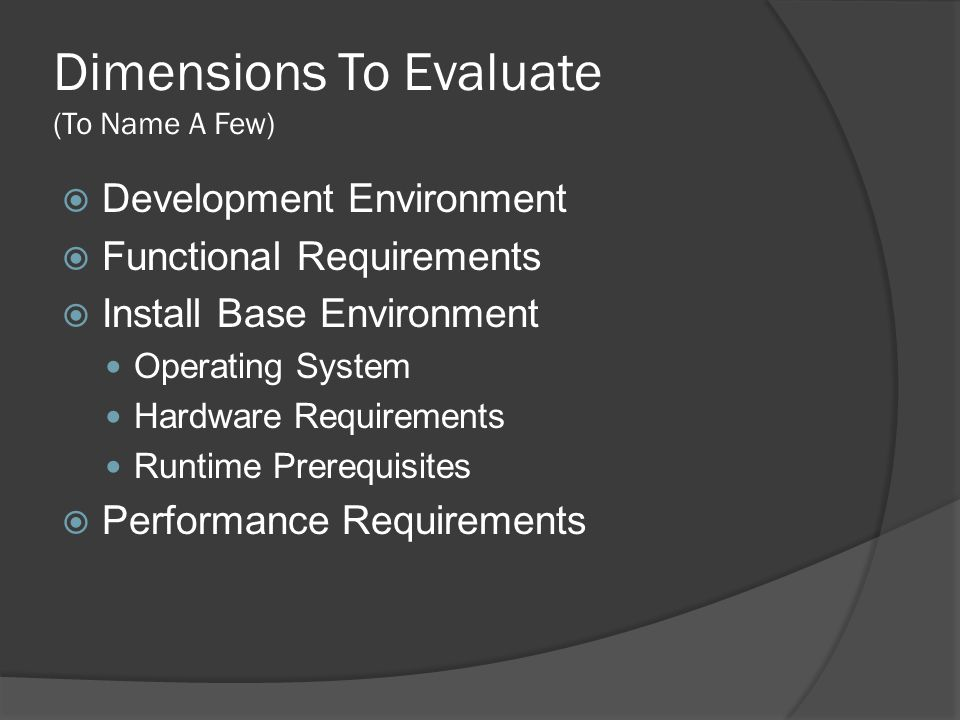 Dimensions To Evaluate (To Name A Few)