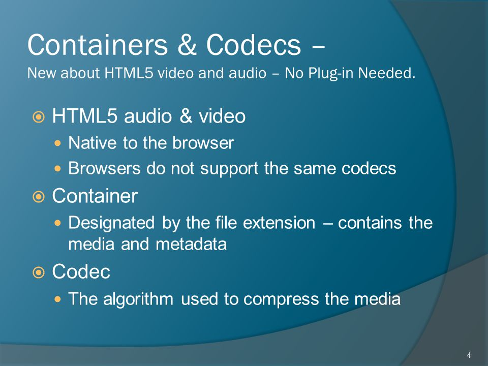 Containers & Codecs – New about HTML5 video and audio – No Plug-in Needed.
