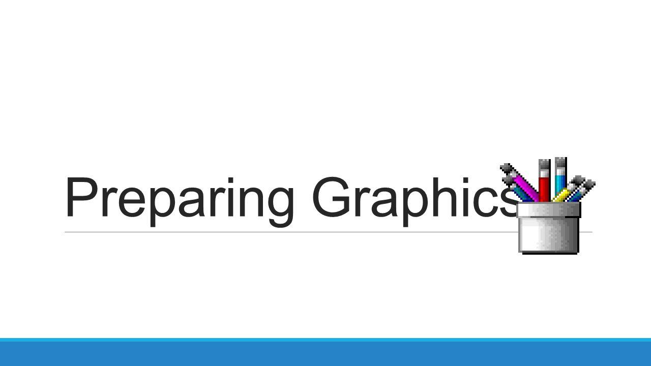 Preparing Graphics
