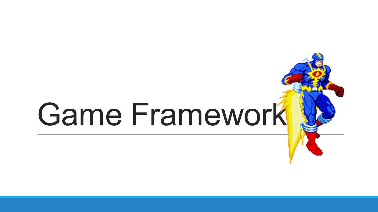 Game Frameworks