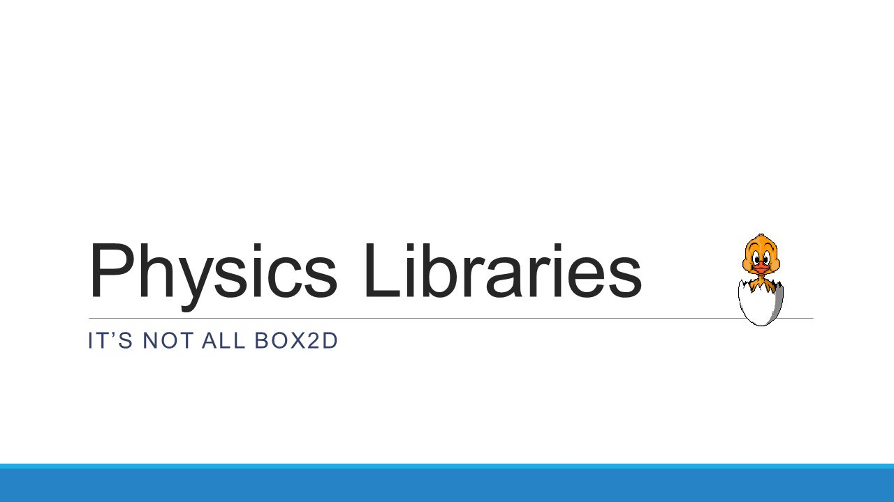 Physics Libraries It's not all box2d