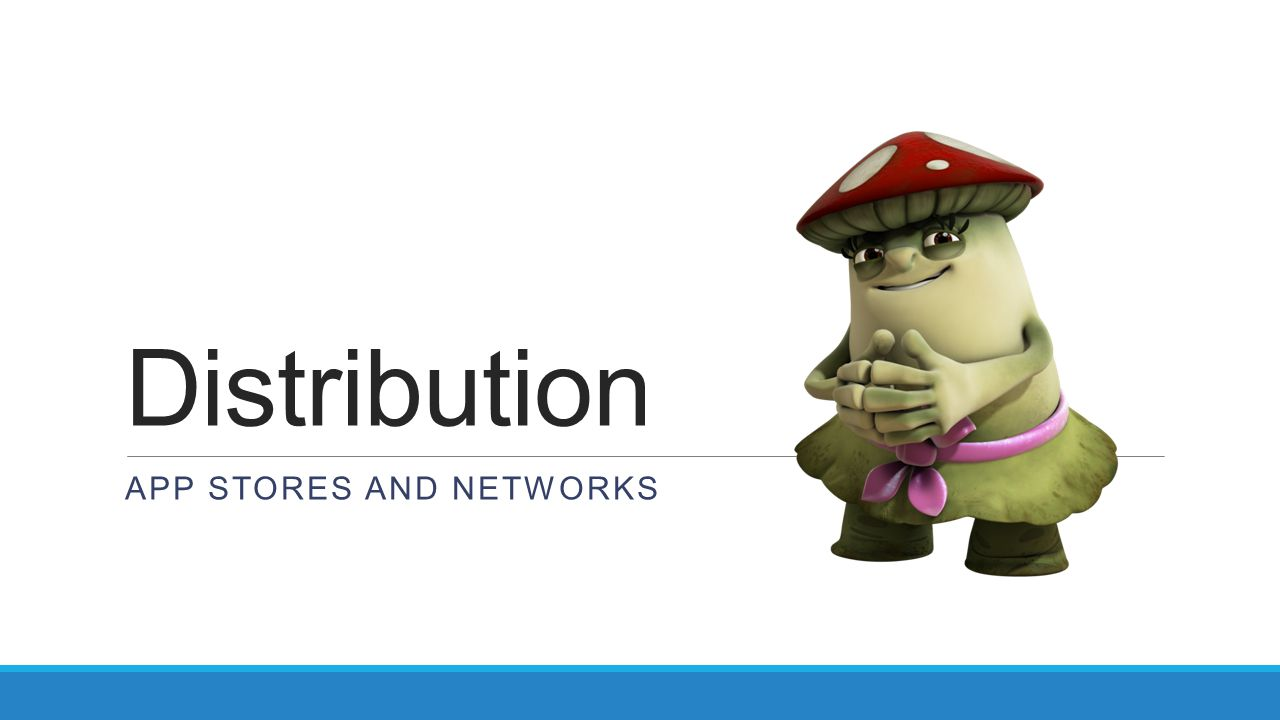 Distribution App stores and networks