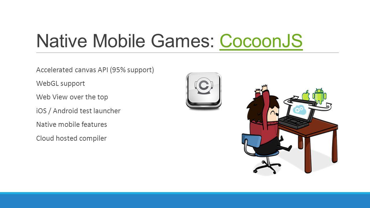Native Mobile Games: CocoonJS