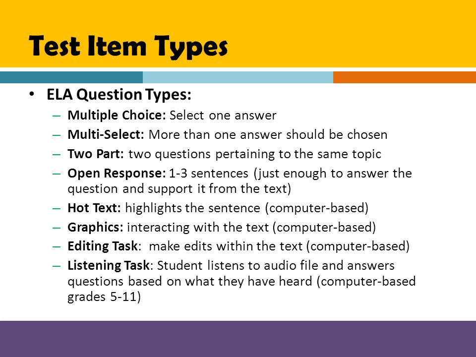 Test Item Types ELA Question Types: Multiple Choice: Select one answer