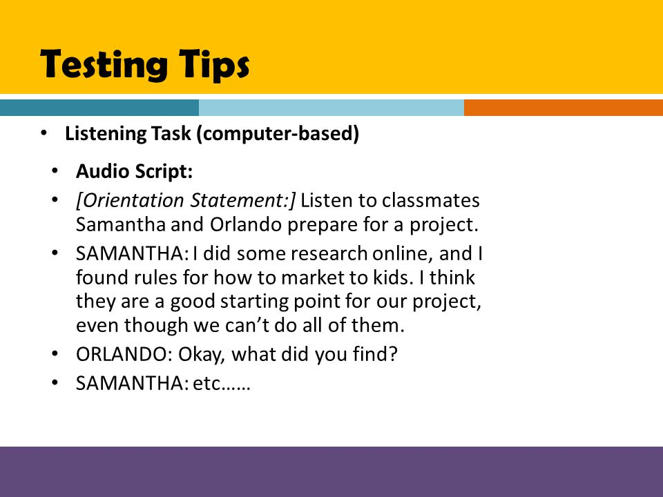 Testing Tips Listening Task (computer-based) Audio Script: