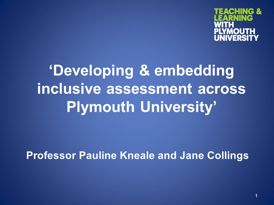 'Developing & embedding inclusive assessment across Plymouth University'