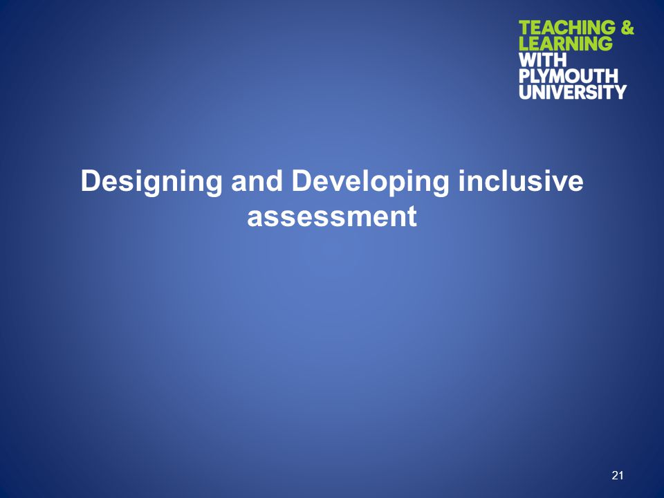 Designing and Developing inclusive assessment