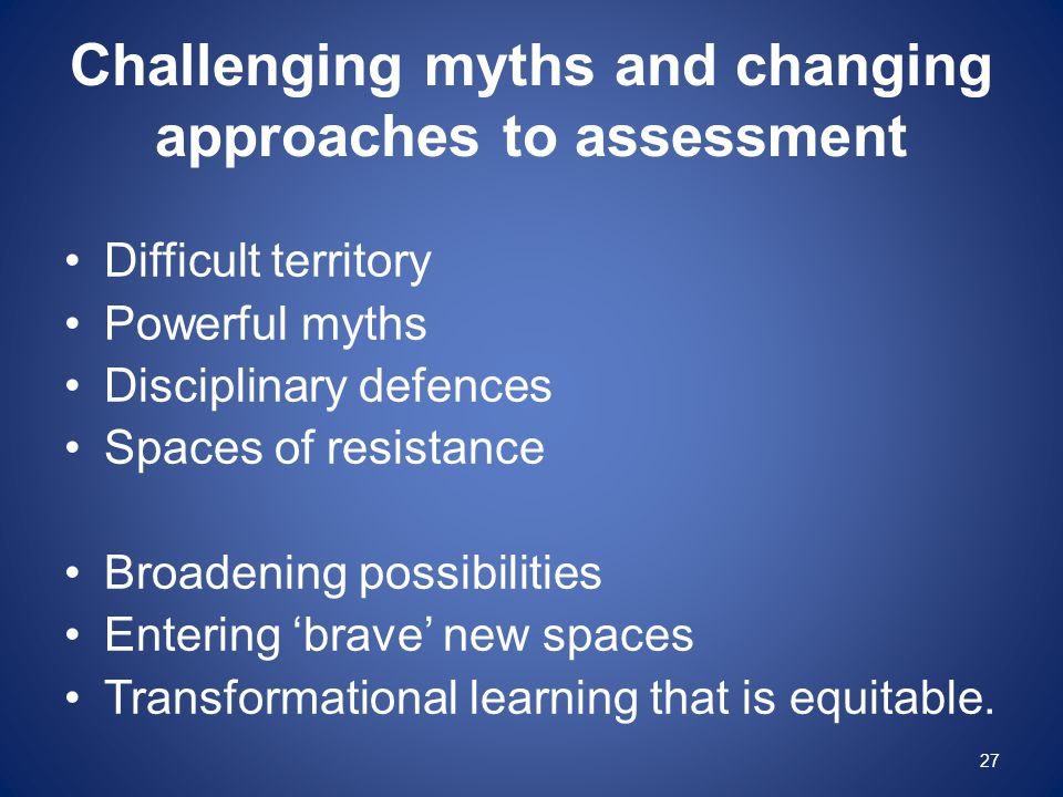 Challenging myths and changing approaches to assessment