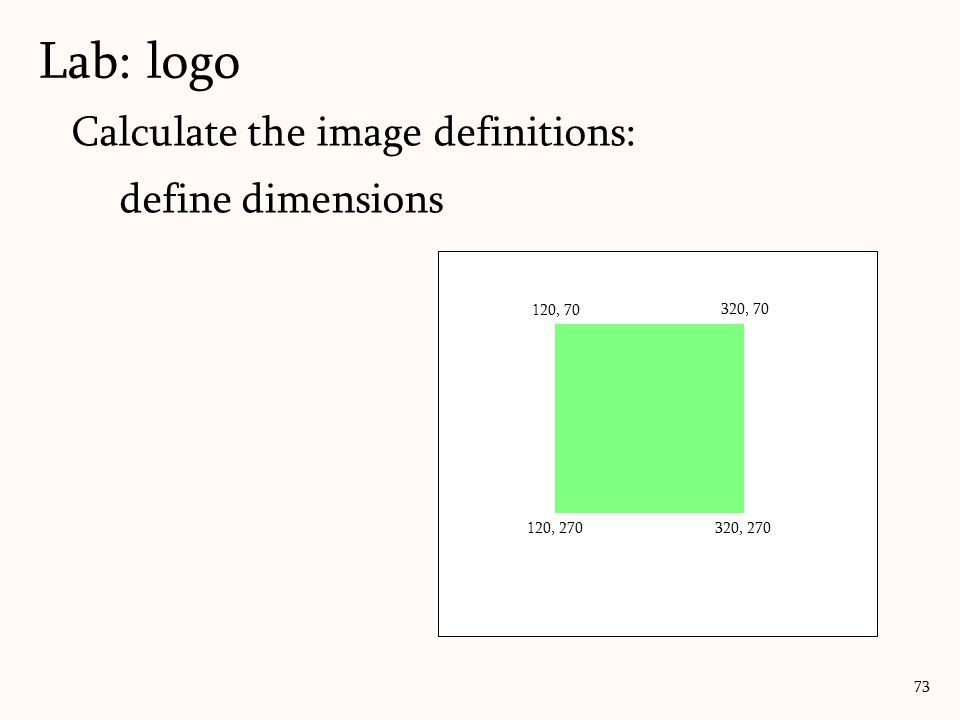 Lab: logo Calculate the image definitions: define dimensions 120, 70