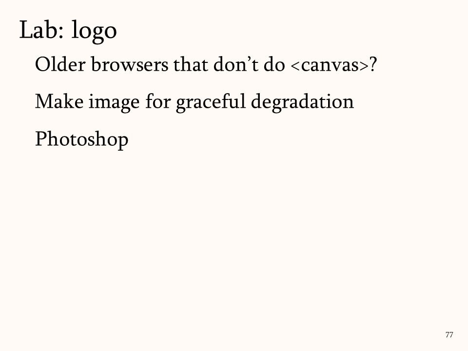 Lab: logo Older browsers that don't do <canvas>