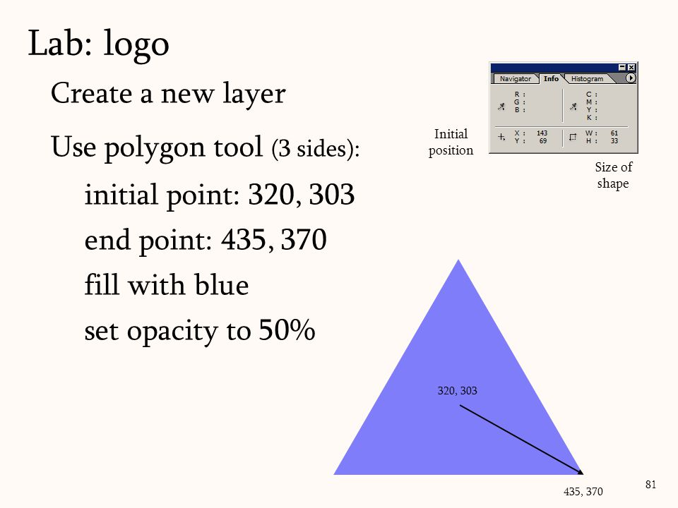 Lab: logo Create a new layer Use polygon tool (3 sides):