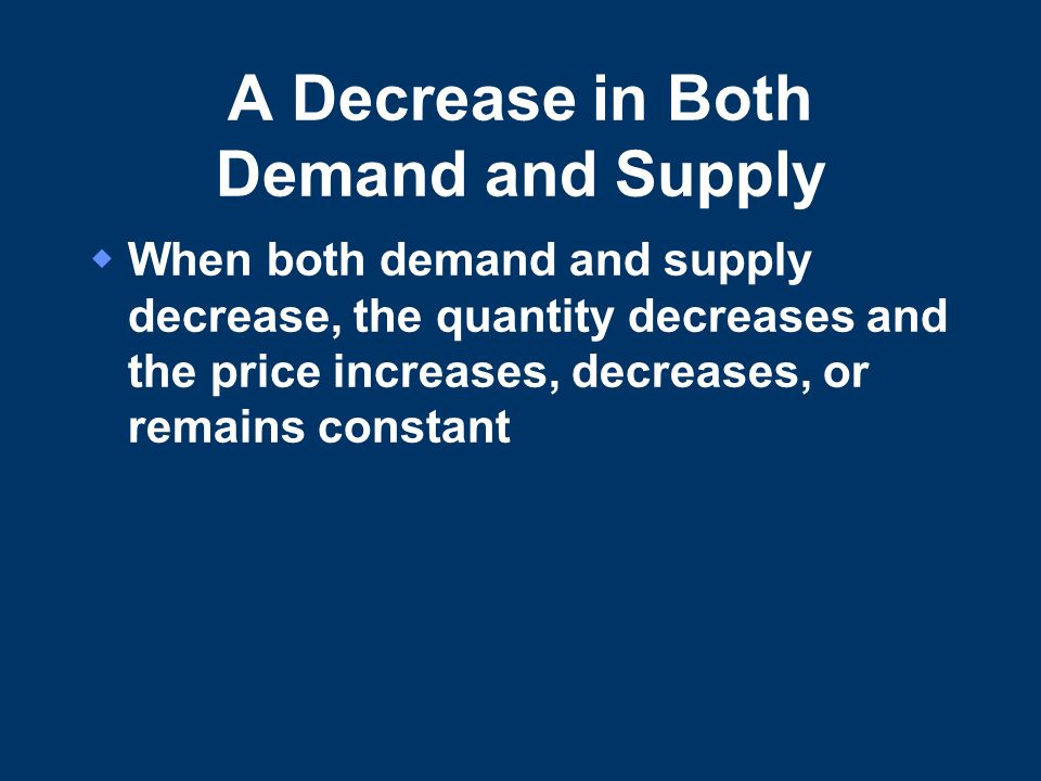 A Decrease in Both Demand and Supply