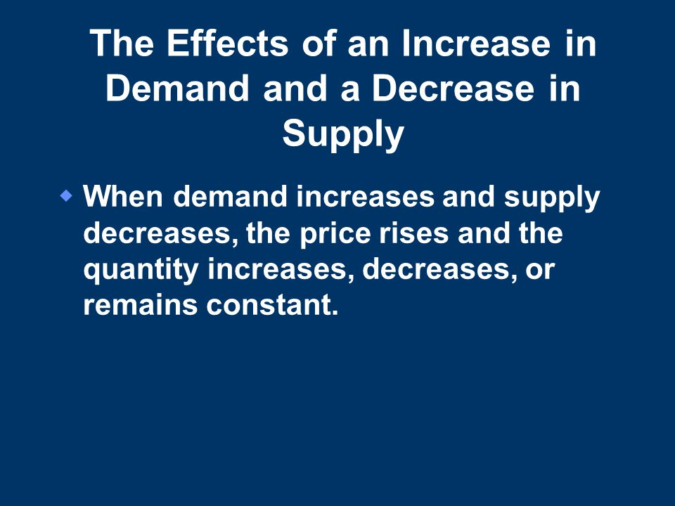 The Effects of an Increase in Demand and a Decrease in Supply