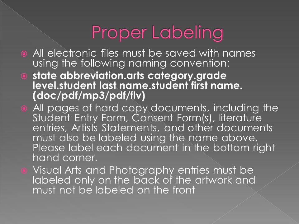 Proper Labeling All electronic files must be saved with names using the following naming convention: