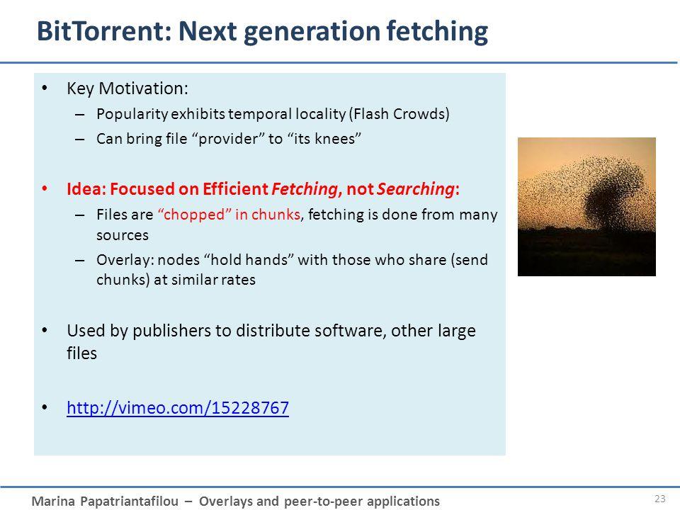 BitTorrent: Next generation fetching