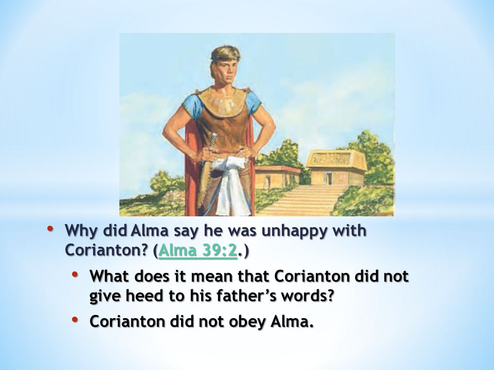 Why did Alma say he was unhappy with Corianton (Alma 39:2.)