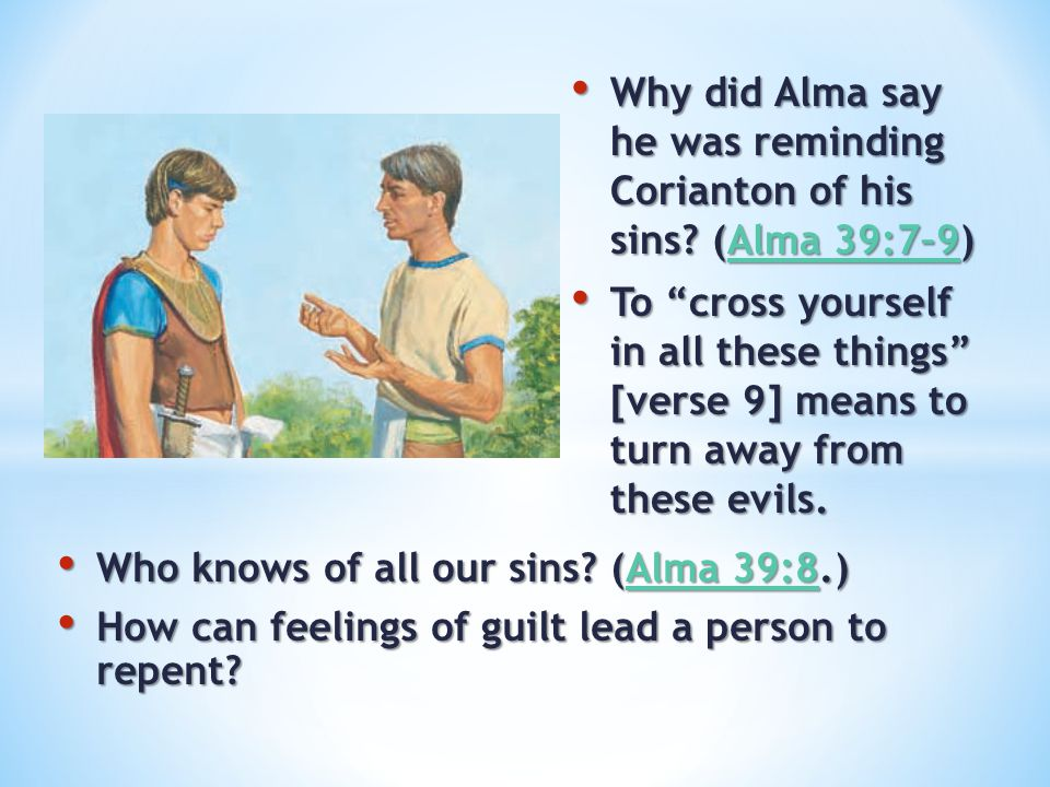 Why did Alma say he was reminding Corianton of his sins (Alma 39:7–9)