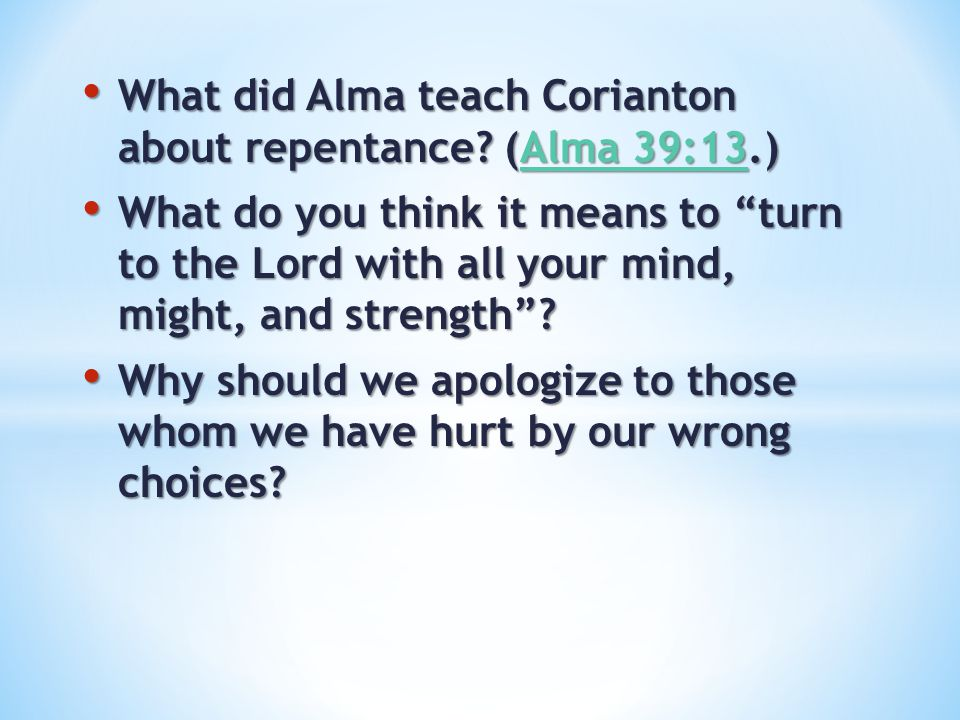 What did Alma teach Corianton about repentance (Alma 39:13.)