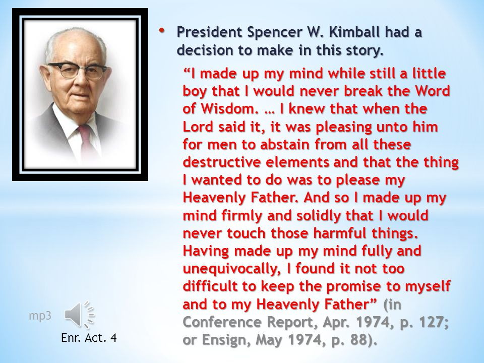 President Spencer W. Kimball had a decision to make in this story.