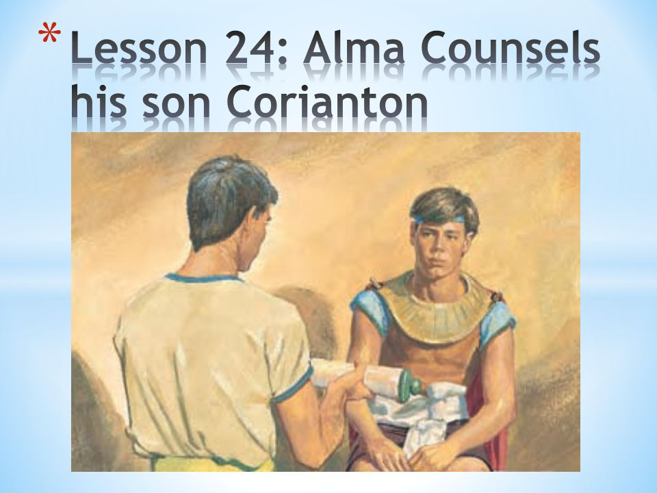 Lesson 24: Alma Counsels his son Corianton