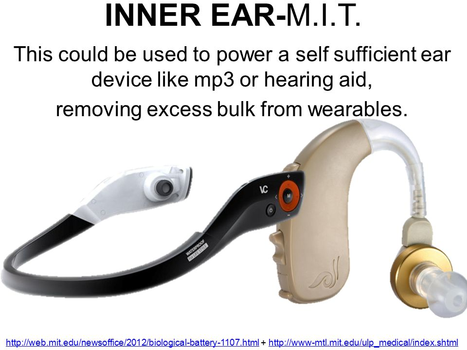 INNER EAR-M.I.T. This could be used to power a self sufficient ear device like mp3 or hearing aid, removing excess bulk from wearables.