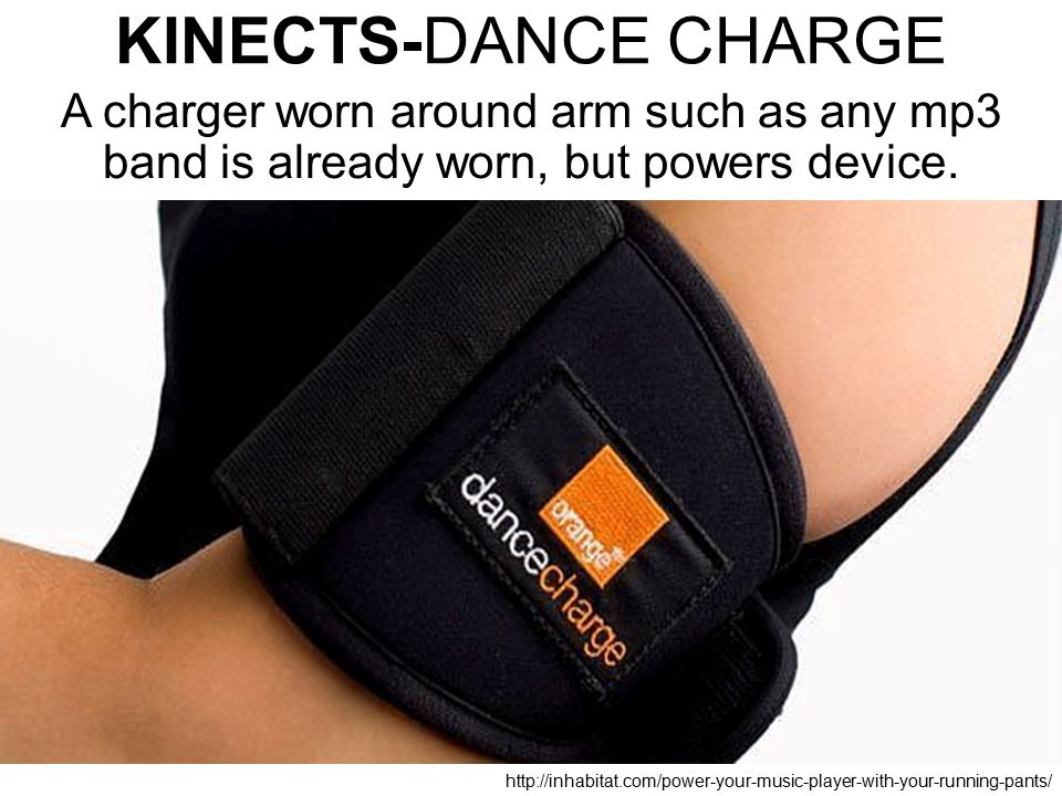 KINECTS-DANCE CHARGE A charger worn around arm such as any mp3 band is already worn, but powers device.