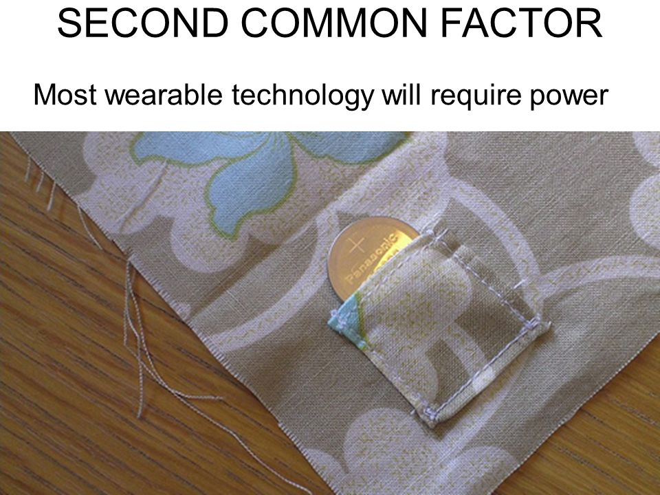 Most wearable technology will require power