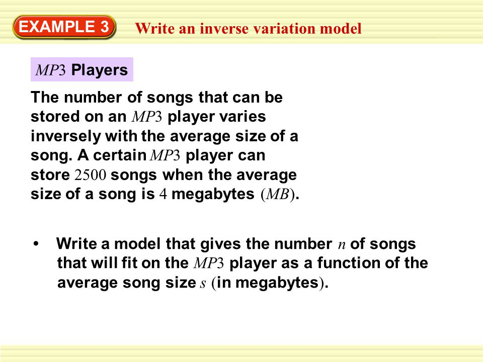 EXAMPLE 3 Write an inverse variation model. MP3 Players.