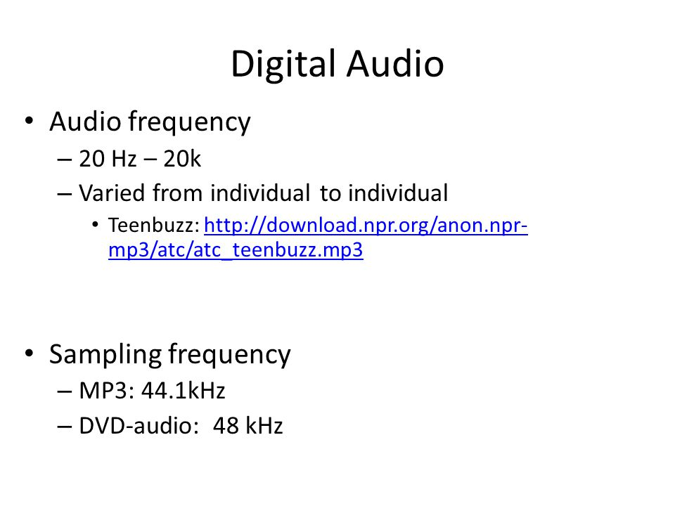 Digital Audio Audio frequency Sampling frequency 20 Hz – 20k