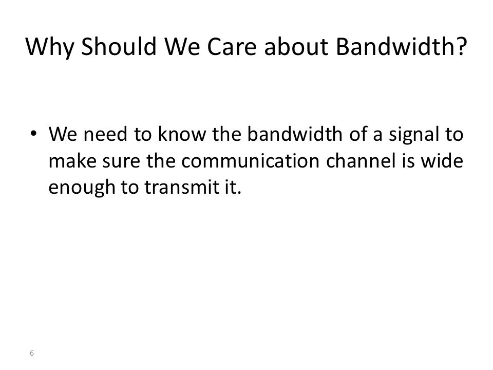 Why Should We Care about Bandwidth
