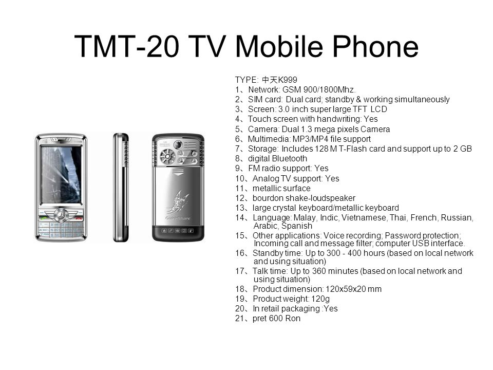 TMT-20 TV Mobile Phone TYPE: 中天K999 1、Network: GSM 900/1800Mhz.