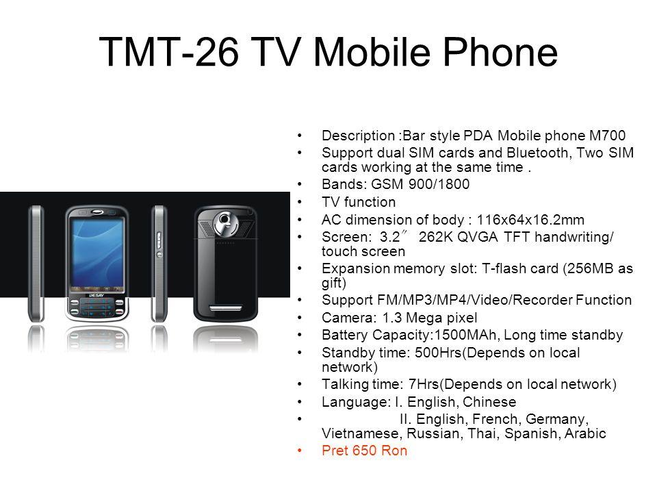 TMT-26 TV Mobile Phone Description :Bar style PDA Mobile phone M700
