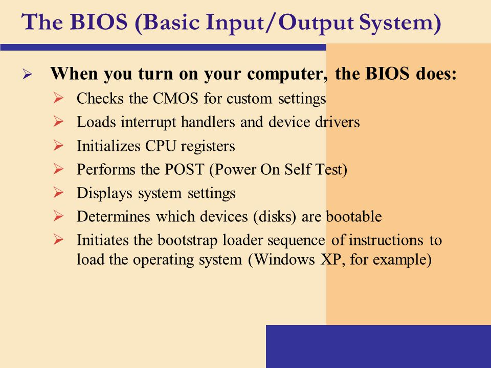 The BIOS (Basic Input/Output System)