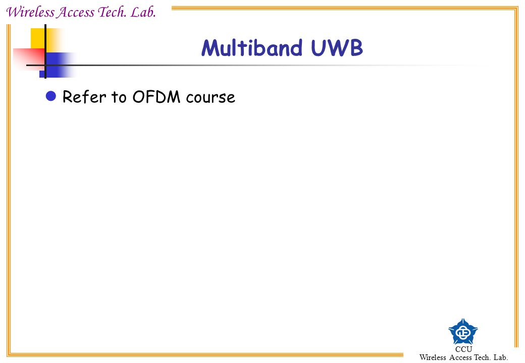 Multiband UWB Refer to OFDM course