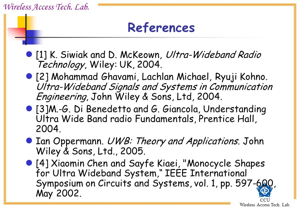 References [1] K. Siwiak and D. McKeown, Ultra-Wideband Radio Technology, Wiley: UK,