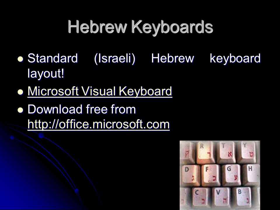 Hebrew Keyboards Standard (Israeli) Hebrew keyboard layout!