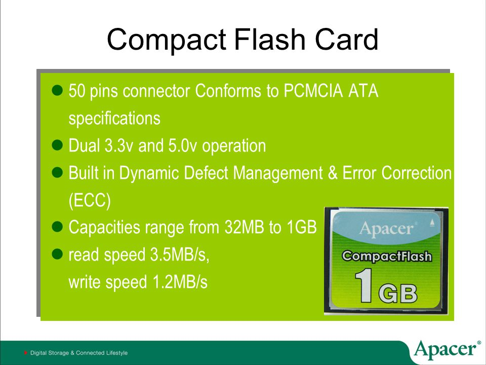 Compact Flash Card 50 pins connector Conforms to PCMCIA ATA