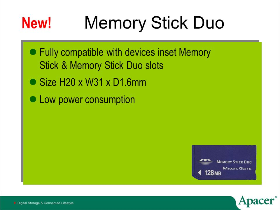 Memory Stick Duo New! Fully compatible with devices inset Memory Stick & Memory Stick Duo slots.