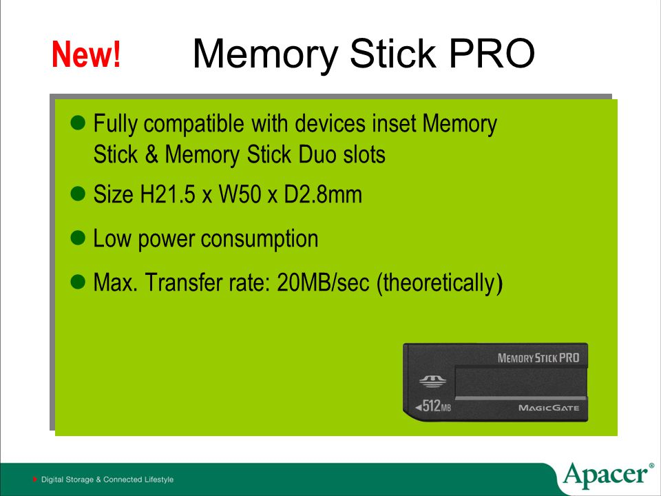 Memory Stick PRO New! Fully compatible with devices inset Memory Stick & Memory Stick Duo slots.