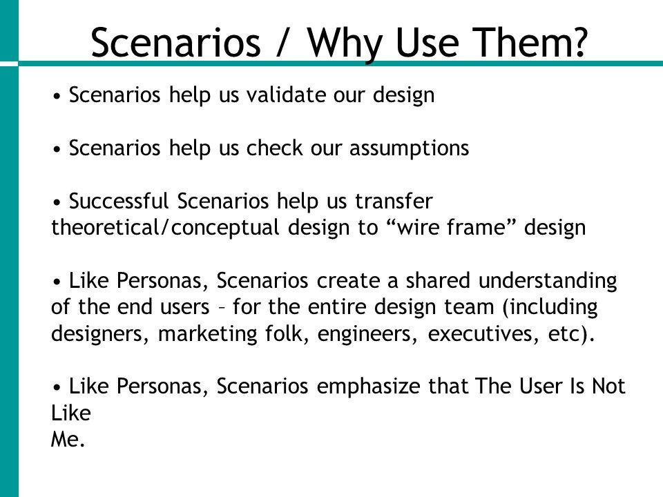 Scenarios / Why Use Them