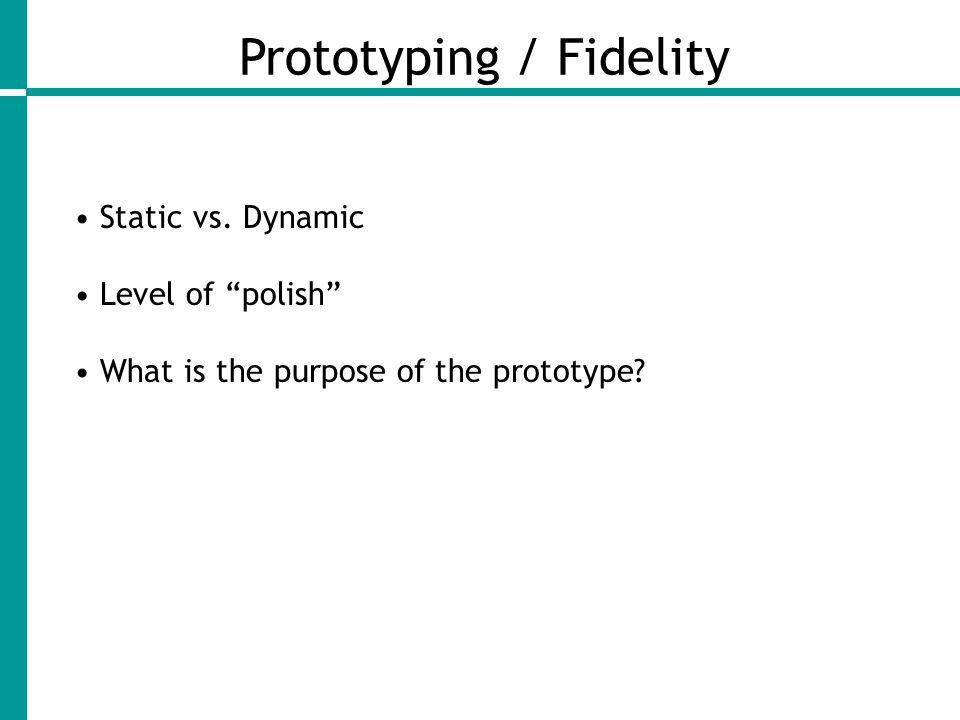 Prototyping / Fidelity