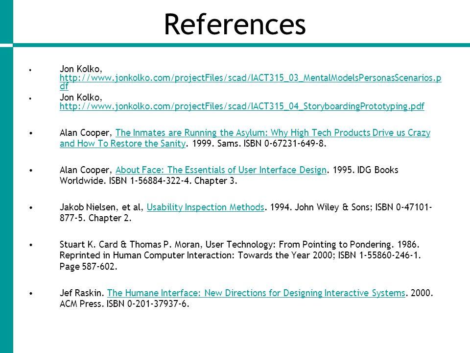 References Jon Kolko, http://www.jonkolko.com/projectFiles/scad/IACT315_03_MentalModelsPersonasScenarios.pdf.
