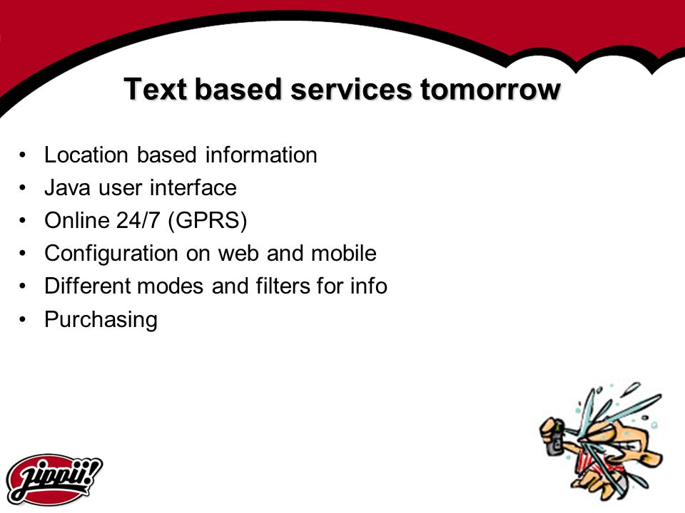 Text based services tomorrow