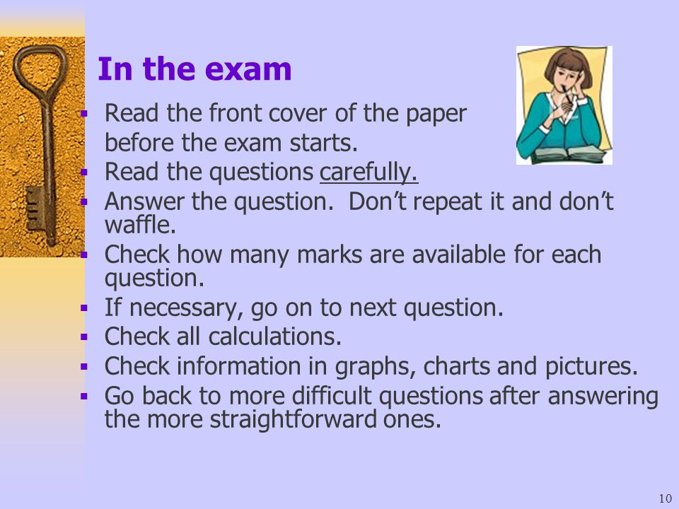 In the exam Read the front cover of the paper before the exam starts.