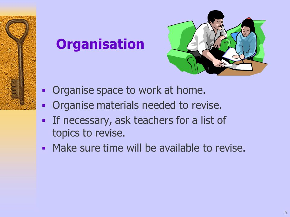 Organisation Organise space to work at home.